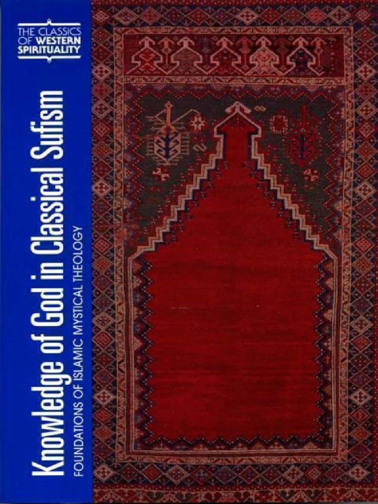 Knowledge Of God In Classical Sufism Foundations Of Islamic Mystical Theology Hadith Sufism