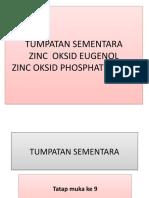 1587433741632_Tumpatan Sementara, ZOE,Zn Phosphat Cement.pptx