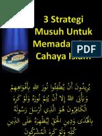 3 Strategi Musuh Untuk Memadamkan Cahaya Islam