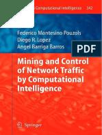 (Studies in Computational Intelligence 342) Federico Montesino Pouzols, Diego R. Lopez, Angel Barriga Barros (auth.)-Mining and Control of Network Traffic by Computational Intelligence-Springer-Verlag.pdf