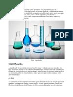 Os grupos de substâncias compostas que se apresentam com propriedades químicas e comportamentos semelhantes recebem o nome de Funções Químicas