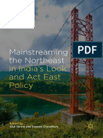 Atul Sarma, Saswati Choudhury (eds.) - Mainstreaming the Northeast in India's Look and Act East Policy-Palgrave Macmillan (2018)