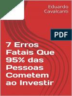7 Erros Fatais Que 95% das Pess - Eduardo Cavalcanti