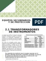 EQUIPOS SECUNDARIOS Y DE PROTECCION.pptx