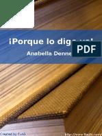 Anabella Dennet - ¡Porque lo digo yo!