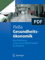 (Springer-Lehrbuch) Steffen Fleßa - Gesundheitsökonomik_ Eine Einführung in das wirtschaftliche Denken für Mediziner (Springer-Lehrbuch) -Springer (2005)