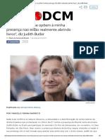 _As pessoas que se opõem à minha presença não estão realmente abrindo livros_, diz Judith Butler - diário do centro do mundo