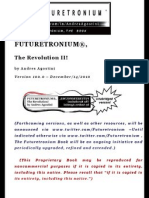 Futuretronium Book 100.0 (The Revolution II)! By Andres Agostini at http://linkd.in/9wp7bP & http://bit.ly/hbCcL5 & http://bit.ly/foZGYz & http://bit.ly/dAmsCS & http://bit.ly/dgNeS3 - (It preemptively includes
