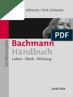 Monika Albrecht, Dirk Göttsche (eds.) - Bachmann-Handbuch_ Leben — Werk — Wirkung-J.B. Metzler (2013)