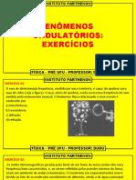 EXERCÍCIOS DE FENÔMENOS ONDULATÓRIOS  PRÉ UFU  FÍSICA  DUDU 23 04 2020.pptx