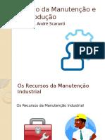 Gestão da Manutenção e da Produção - Aula 4 - A MI e seus Recursos.pptx