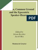 István Kecskés, Jacob Mey - Intention, Common Ground and the Egocentric Speaker-Hearer.pdf