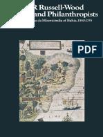 A. J. R. Russell-Wood (auth.) - Fidalgos and Philanthropists_ The Santa Casa da Misericórdia of Bahia, 1550–1755-Palgrave Macmillan UK (1968).pdf