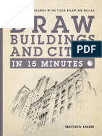 Draw Buildings and Cities in 15 Minutes_ Amaze Your Friends with Your Drawing Skills ( PDFDrive.com )