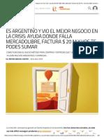Es argentino y vio el mejor negocio en la crisis_ ayuda donde falla MercadoLibre, factura $ 20 M y vos te podes sumar _ Noticia de Online _Infotechnology.com.pdf