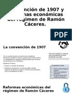 Convención de 1907 y reformas económicas del régimen Cristian Abreu