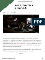 recortar y unir videos con VLC Player