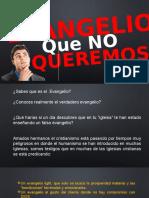 EL EVANGELIO QUE NO QUEREMOS 2.pptx