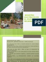 REGISTRO ELECTRICOS EN EL POZO INCAHUASI- X