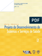 Projeto de Desenvolvimento de Sistemas e Servicos de Saude Serie Tecnica n 02 [443 090212 SES MT]