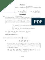 f é contínua em x = -2 ou não onde f é diferente dependendo de x e limites lim (9-x) sobre raiz de (x-3) para x tendendo a 9, lim (x^4-81) sobre (2x^2-5x-3) para x tendendo a 3 e lim (x^3+x^2+x-3) sobre (4x^2-2x+1) para x tendendo a +infinito - solução