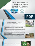LOGISTICA INVERSA EN EMPRESAS ALPINA Y CONCEPTOS PLASTICOS.pptx