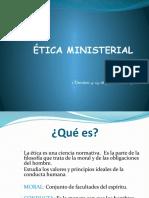 ETICA MINISTERIAL _____ dispositivas