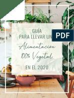 Guia+para+llevar+una+alimentacion+100%+Vegetal+en+2020.pdf