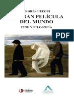 La gran película del mundo. Cine y Filosofía - Andrés Upegui