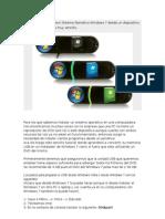 La instalación del nuevo Sistema Pperativo Windows 7 desde un dispositivo de USB o pendrive es muy sencillo
