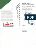 Freire, Faundez - 2013 - Por una pedagogía de la pregunta.pdf