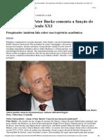 Rede Globo _ globo universidade - Em entrevista, Peter Burke comenta a função do historiador no século XXI