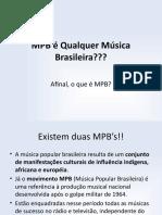MPB é Qualquer Música Brasileira.pptx
