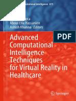 Studies in Computational Intelligence 875 - Deepak Gupta, Aboul Ella Hassanien, Ashish Khanna - Advanced Computational Intelligence Techniques for Virtual Reality in Healthcare-Springer International