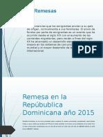 Remesa en la Repúbublica Dominicana año 2015 hasta la fechas Alexander Rosa..pptx