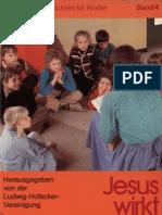 Biblische Geschichten für Kinder - Band 4 - Jesus wirkt durch seine Boten