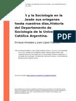 Enrique Amadasi y Juan Lopez Fidanza (2011). La UCA y la Sociologia en la UCA, desde sus oriegenes hasta nuestros dias,Historia del Depar (...pdf