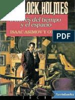 Sherlock Holmes a traves del tiempo y el espacio - Isaac Asimov