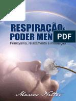 Respiração e Poder Mental - Pranayama, Relaxamento e Meditação - Marcos Netter(1).pdf