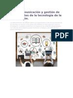 Mayor comunicación y gestión de los docentes de la tecnología de la información