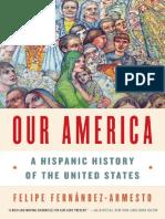 Fernandez-Armesto, Felipe. Our America