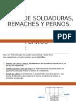 TIPOS DE SOLDADURAS, REMACHES Y PERNOS