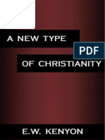A New Type Of Christianity - E.W. Kenyon