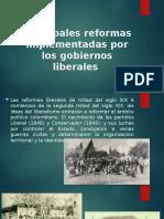 Principales reformas implementadas por los gobiernos liberales - XIX