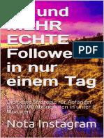 50 und MEHR ECHTE Follower in nur einem Tag – Die beste Strategie für Anfänger bis 10 000 Abonennten in unter 6 Monaten (Instagram Marketing) (German _nodrm