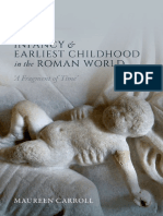 Infancy and Earliest Childhood in the Roman World 'A Fragment of Time' by Maureen Carroll (z-lib.org).pdf