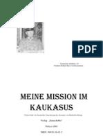"""General Der Artillerie a.D. Friedrich Freiherr Kress von Kressenstein """"MEINE MISSION IM KAUKASUS"""""""