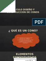 CALCULO DISEÑO Y CONSTRUCCION DE CONOS
