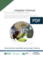 Areas Protegidas Urbanas. Perfis e diretrizes para melhores praticas. Desenvolvendo capacidades para proteger o planeta