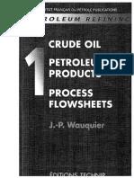 Petroleum Refining V.1 - Crude Oil, Petroleum Products, Process Flowsheets (1995).pdf